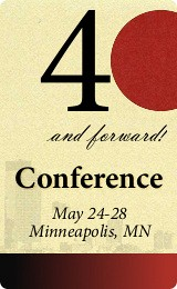 Conference 2012: 40 and forward! May 24-28 in Minneapolis, MN