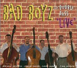 Bad Boyz of Double Bass: Live