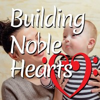 Building Noble Hearts—Episode 5