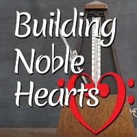 Building Noble Hearts—S2 E3
