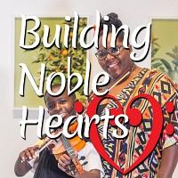 Building Noble Hearts—S2 E4