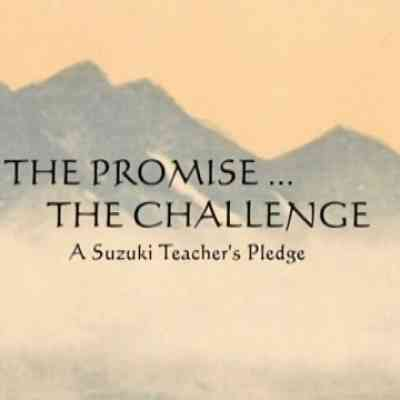 The Promise...The Challenge: A Suzuki Teacher's Pledge