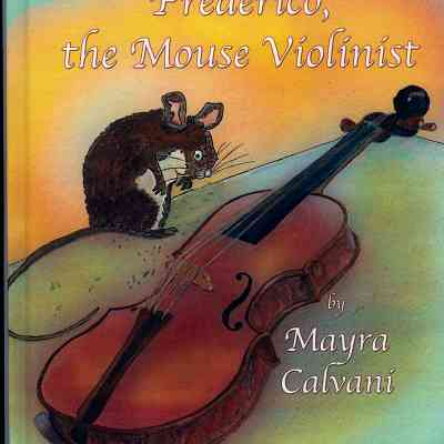 Book Review: Frederico, The Mouse Violinist by Mayra Calvani