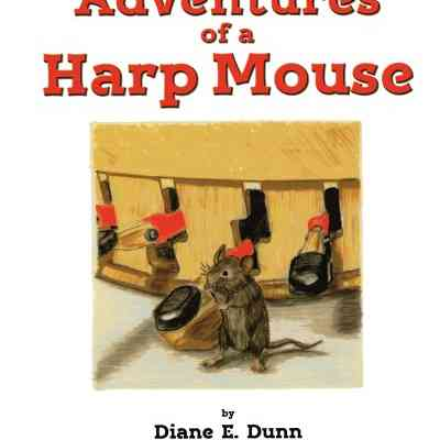 Book Review: The Adventures of a Harp Mouse by Diane E. Dunn