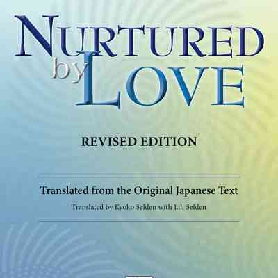 New Revised Editions Now Available: Nurtured by Love