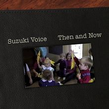 Suzuki Voice Then and Now