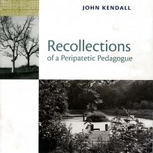Book Review Recollections of a Peripatetic Pedagogue by John Kendall