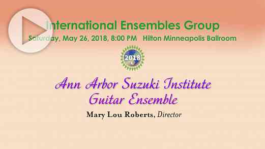 International Ensembles: Ann Arbor Suzuki Institute Guitars—SAA Conference 2018