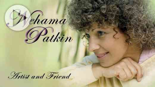 Nehama Patkin: Artist & Friend