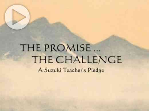The Promise…The Challenge: A Suzuki Teacher's Pledge