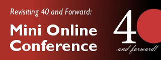 Mini Online Conference 2012: Revising 40 and Forward
