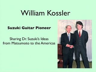 William Kossler: Suzuki Guitar Pioneer