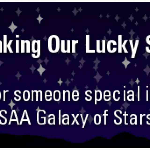 Thanking Our Lucky Stars Honor someone special in our SAA Galaxy of Stars