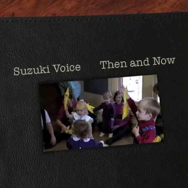 Suzuki Voice Then and Now