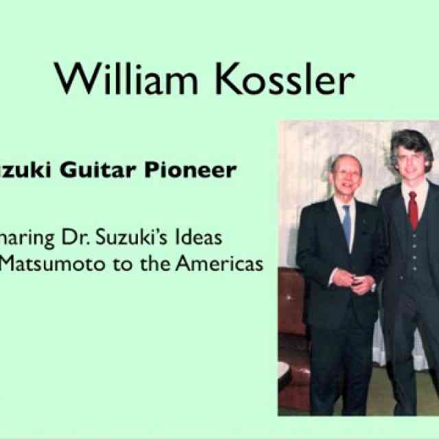 William Kossler Suzuki Guitar Pioneer
