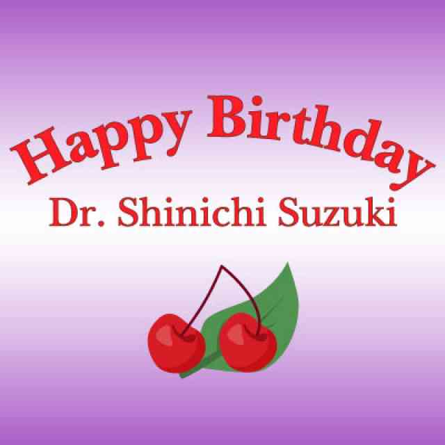 Happy Birthday Dr Suzuki