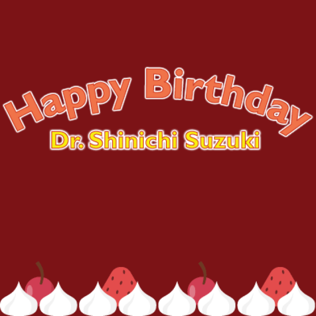 Happy Birthday Dr. Suzuki!