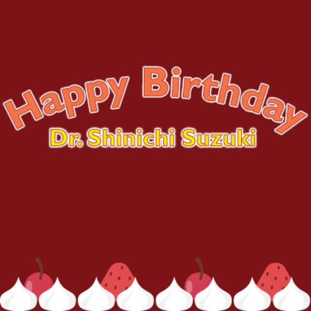 Happy Birthday Dr. Suzuki!