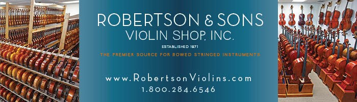 Advertisement: Robertson and Sons - Violin Shop Inc.
