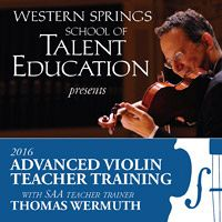 Advertisement: WSSTE 2016 Advanced Violin Teacher Training with Thomas Wermuth