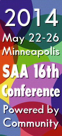 Advertisement: SAA Conference: Powered by Community. May 22-26, 2014 in Minneapolis