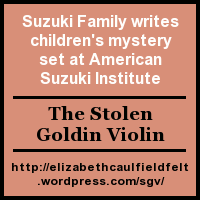 Advertisement: Suzuki Family writes children's mystery set at American Suzuki Institute: The Stolen Goldin Violin!