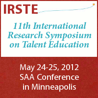 Advertisement: 11th International Research Symposium on Talent Education: May 24-25 at the SAA Conference in Minneapolis