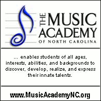 Advertisement: The Music Academy of North Carolina enables students of all ages, interests, abilities, and backgrounds to discover, develop, realize, and express their innate talents.