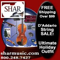 Advertisement: Shar Music: Free shipping over $99. D'Addario string sale!