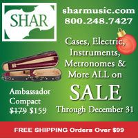 Advertisement: Shar Music: Cases, electric, instruments, metronomes, and more -- all on sale through December 31.