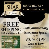 Advertisement: Shar Music: 50th Anniversary Special -- 50% off case and bow with select instrument purchase