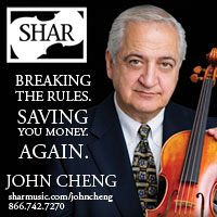 Advertisement: Shar Music: Breaking the Rules. Saving You Money. Again. John Cheng Violins.