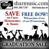 Advertisement: Shar Music: Save on cases, metronomes and tuners. Free bow with purchase of over 20 instruments!
