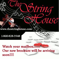 Advertisement: The String House: Watch your mailbox...our new brochure will be arriving soon!