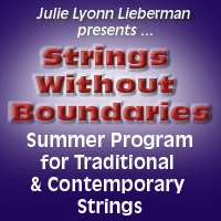 Advertisement: Julie Lyonn Lieberman presents... Strings Without Boundaries: Summer Program for Traditional & Contemporary Strings