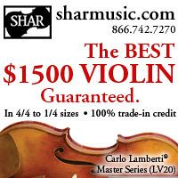 Advertisement: The Best $1500 Violin, Guaranteed. Shar Music.
