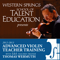 Advertisement: Western Springs School of Talent Education presents: Advanced Violin Teacher Training with Thomas Wermuth