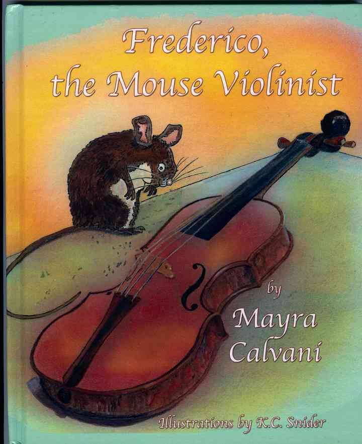 Frederico, The Mouse Violinist by Mayra Calvani
