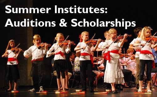 Summer Institutes: Auditions & Scholarships