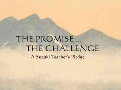 The Promise...The Challenge: A Suzuki Teacher's Pledge